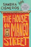 Book Cover Image. Title: The House on Mango Street, Author: Sandra Cisneros