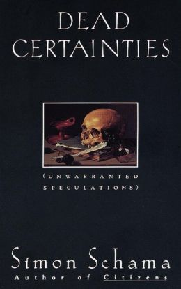 Dead Certainties: Unwarranted Speculations