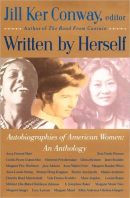 Written by Herself: Autobiographies of American Women - An Anthology
