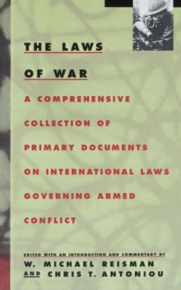 The Laws of War; A Comprehensive Collection of Primary Documents on International Laws Governing Armed Conflict