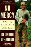 No Mercy: A Journey to the Heart of the Congo