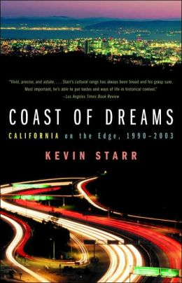 Coast of Dreams: California on the Edge, 1990-2003