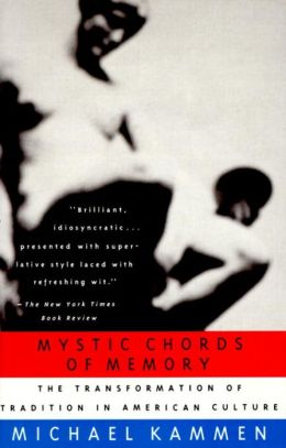 Mystic Chords of Memory: The Transformation of Tradition in American Culture