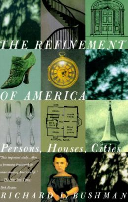 Refinement of America: Persons, Houses, Cities