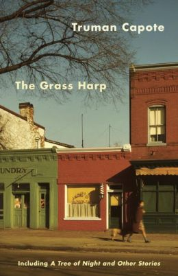 The Grass Harp / A Tree of Night and Other Short Stories