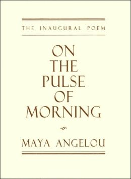 On the Pulse of Morning: The Inaugural Poem