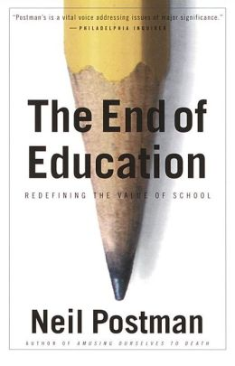 The End of Education: Redefining the Value of Schools