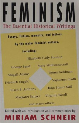Feminism: The Essential Historical Writings