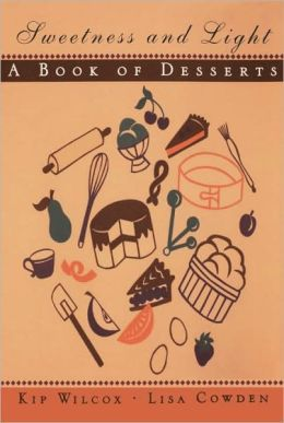 Sweetness and Light: A Book of Desserts