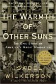Book Cover Image. Title: The Warmth of Other Suns:  The Epic Story of America's Great Migration, Author: Isabel  Wilkerson