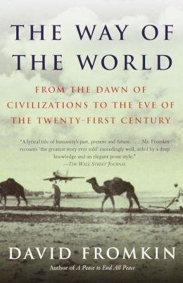 The Way of the World: From the Dawn of Civilization to the Eve of the Twenty-First Century
