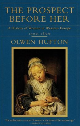 Prospect Before Her: A History of Women in Western Europe, 1500 - 1800