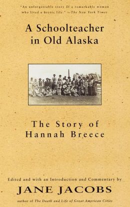 Schoolteacher in Old Alaska: The Story of Hannah Breece