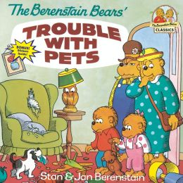 Trouble with Pets (Berenstain Bears Series)