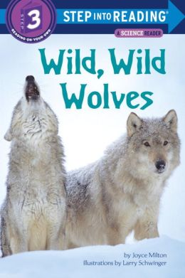 Wild, Wild Wolves: (Step into Reading Books Series: A Step 3 Book)