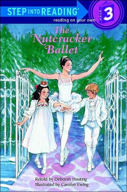 The Nutcracker Ballet ((Step into Reading Books Series: A Step 3 Book)