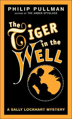 The Tiger in the Well (Sally Lockhart Series #3)