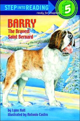 Barry: The Bravest Saint Bernard (Step into Reading Book Series: A Step 5 Book)