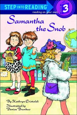 Samantha the Snob (Step into Reading Books Series: A Step 3 Book)