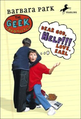 Dear God, Help!!! Love, Earl (Geek Chronicles Series #3)
