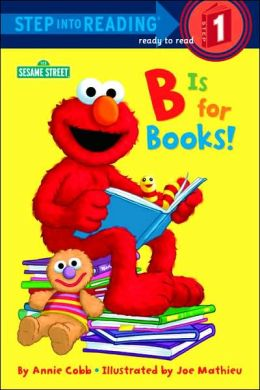 B Is for Books! (Step into Reading Book Series: A Step 1 Book)