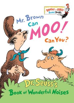 Mr. Brown Can Moo! Can You?: Dr. Seuss's Book of Wonderful Noises (Bright and Early Board Books Series)