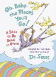 Book Cover Image. Title: Oh, Baby, the Places You'll Go!, Author: Tish Rabe