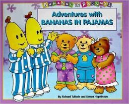 Adventures with Bananas in Pajamas
