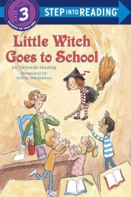Little Witch Goes to School (Step into Reading Book Series: A Step 3 Book)