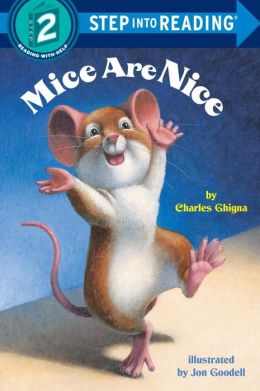 Mice Are Nice (Step into Reading Books Series: A Step 2 Book)