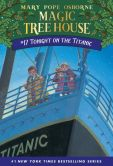 Book Cover Image. Title: Tonight on the Titanic (Magic Tree House Series #17), Author: Mary Pope Osborne