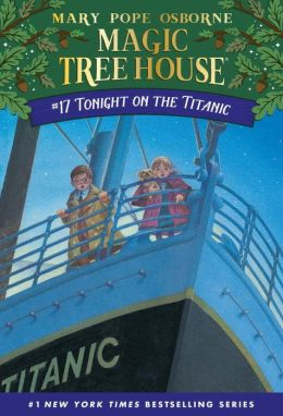 Tonight on the Titanic (Magic Tree House Series #17)
