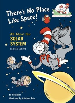 There's No Place like Space!: All about Our Solar System (Cat in the Hat's Learning Library Series)