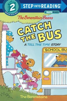 The Berenstain Bears Catch the Bus (Step into Reading Book Series: A Step 2 Book)