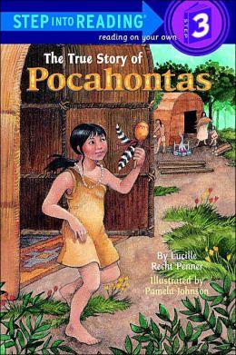 The True Story of Pocahontas (Step into Reading Books Series: A Step 3 Book)