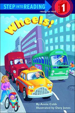 Wheels! (Step into Reading Book Series: A Step 1 Book)