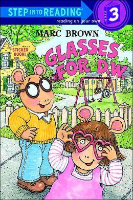 Glasses for D.W. (Arthur Adventures Series)