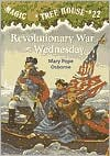 Revolutionary War on Wednesday (Magic Tree House Series #22)