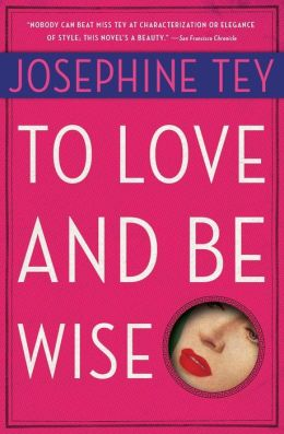 To Love and Be Wise (Inspector Alan Grant Series #4)