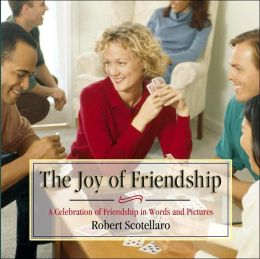 Joy of Friendship: A Celebration of Friendship in Words and Pictures