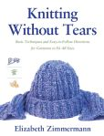 Book Cover Image. Title: Knitting Without Tears:  Basic Techniques and Easy-to-Follow Directions for Garments to Fit All Sizes, Author: Elizabeth Zimmerman