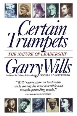 Certain Trumpets: The Nature of Leadership