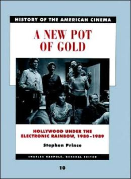 History of the American Cinema: A New Pot of Gold: Hollywood Under the Electric Rainbow, 1980-1989