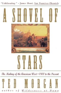 Shovel Of Stars: The Making of the American West 1800 to the Present