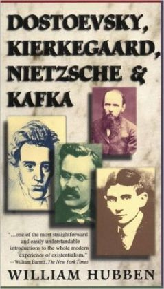 Dostoevsky, Kierkegard, Nietzsche, And Kafka
