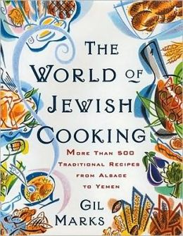 World Of Jewish Cooking: More Than 500 Traditional Recipes from Alsace to Yemen