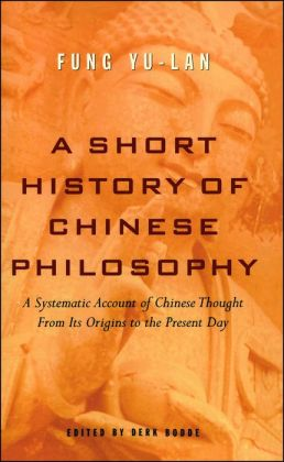 A Short History of Chinese Philosophy: A Systematic Account of Chinese Thought from Its Origins to the Present Day