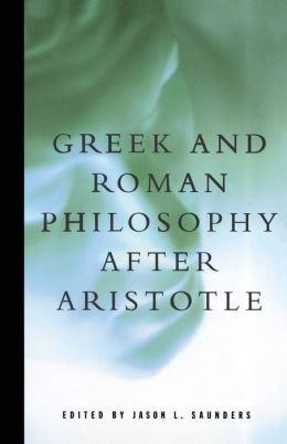 Greek and Roman Philosophy After Aristotle