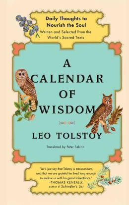 A Calendar of Wisdom: Daily Thoughts to Nourish the Soul Written and Selected from the World's Sacred Texts