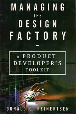Managing the Design Factory: The Product Developer's Toolkit
